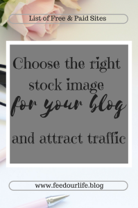 choose the right stock image for your blog - www.feedourlife.blog