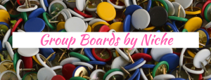 Group Boards by Niche - Pinterest Group Boards - www.feedourlife.blog