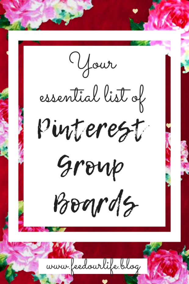 Your essential list of Pinterest Group Boards and why you need to join them - www.feedourlife.blog
