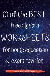 10 of the best free algebra worksheets for home education and revision from Feed Our Life. Free maths algebra worksheets and links to fantastic sites teaching algebra and other math lessons!